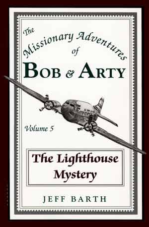 Bob & Arty Series No. 5: The Lighthouse Mystery