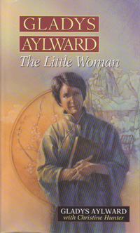 Gladys Aylward - The Little Woman (Autobiography)