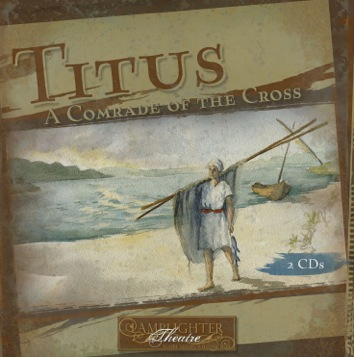 Titus: A Comrade of the Cross Dramatic Audio NEW!!!