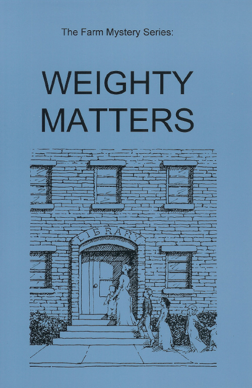Farm Mystery Series: 5.Weighty Matters NEW!!!