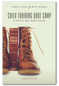 Busy Mamas: Child Training Boot Camp 30 Day Bible Study NEW!!!