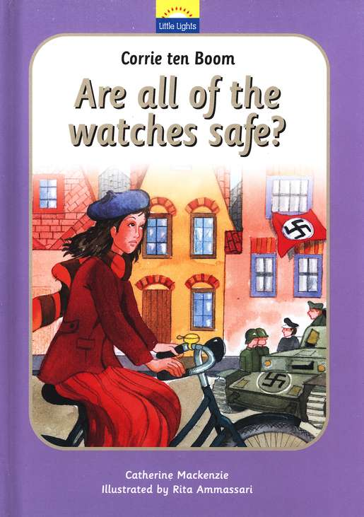 Little Lights Biog: Corrie ten Boom: Are All the Watches Safe?