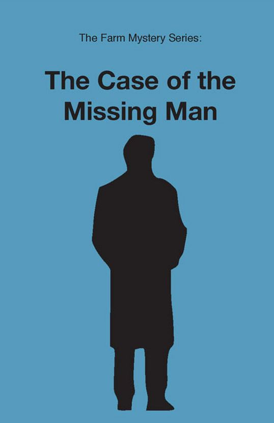 Farm Mystery Series: 10.The Case of the Missing Man NEW!!!